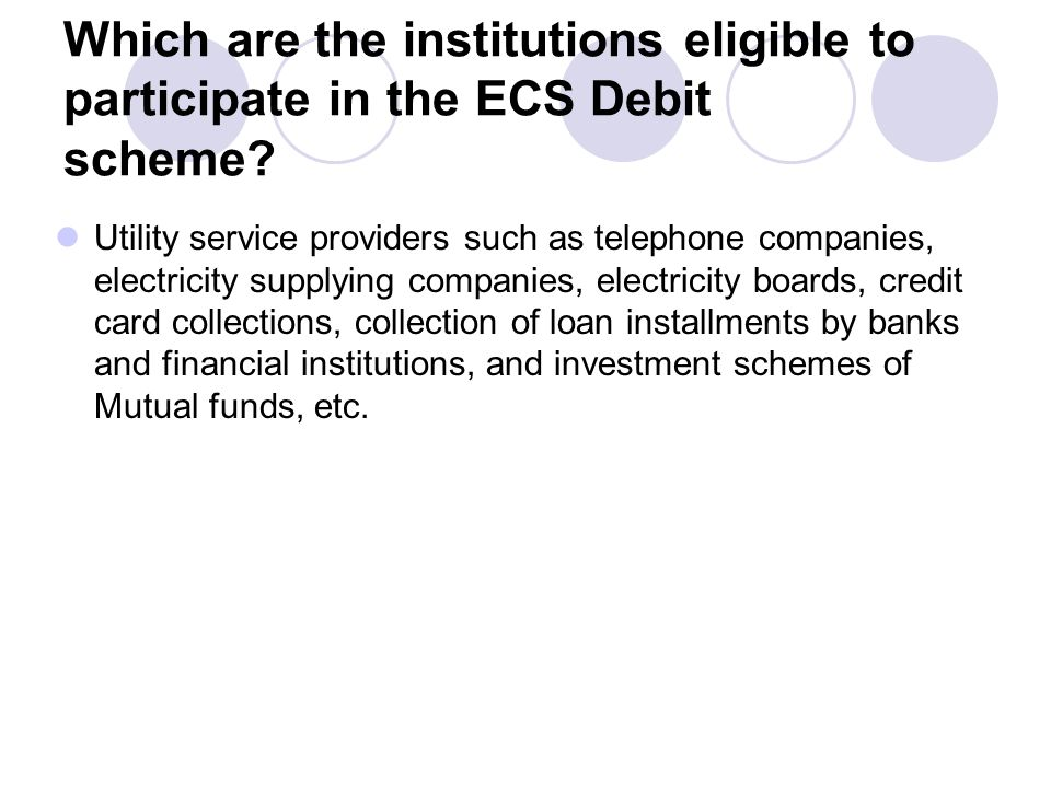 Which are the institutions eligible to participate in the ECS Debit scheme