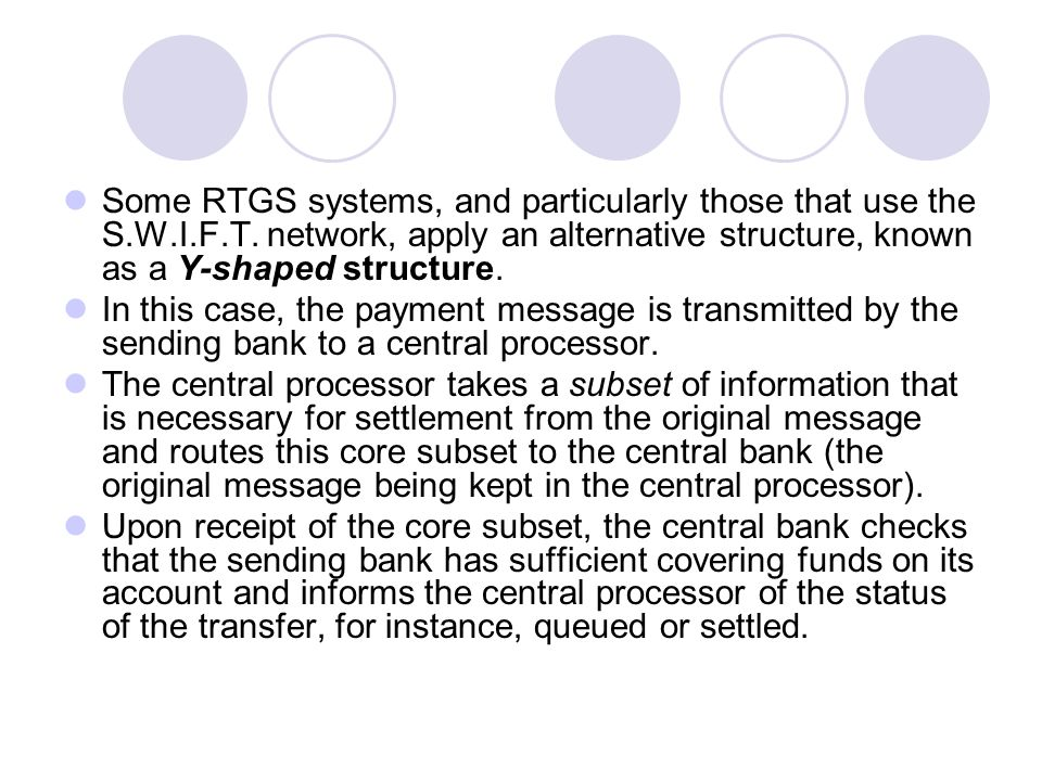 Some RTGS systems, and particularly those that use the S. W. I. F. T