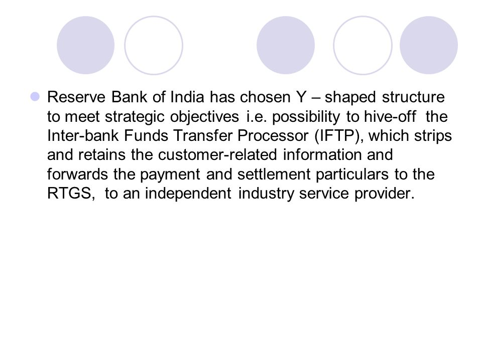 Reserve Bank of India has chosen Y – shaped structure to meet strategic objectives i.e.