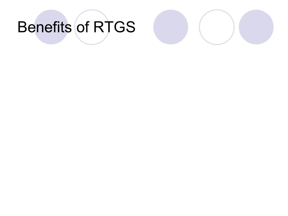 Benefits of RTGS