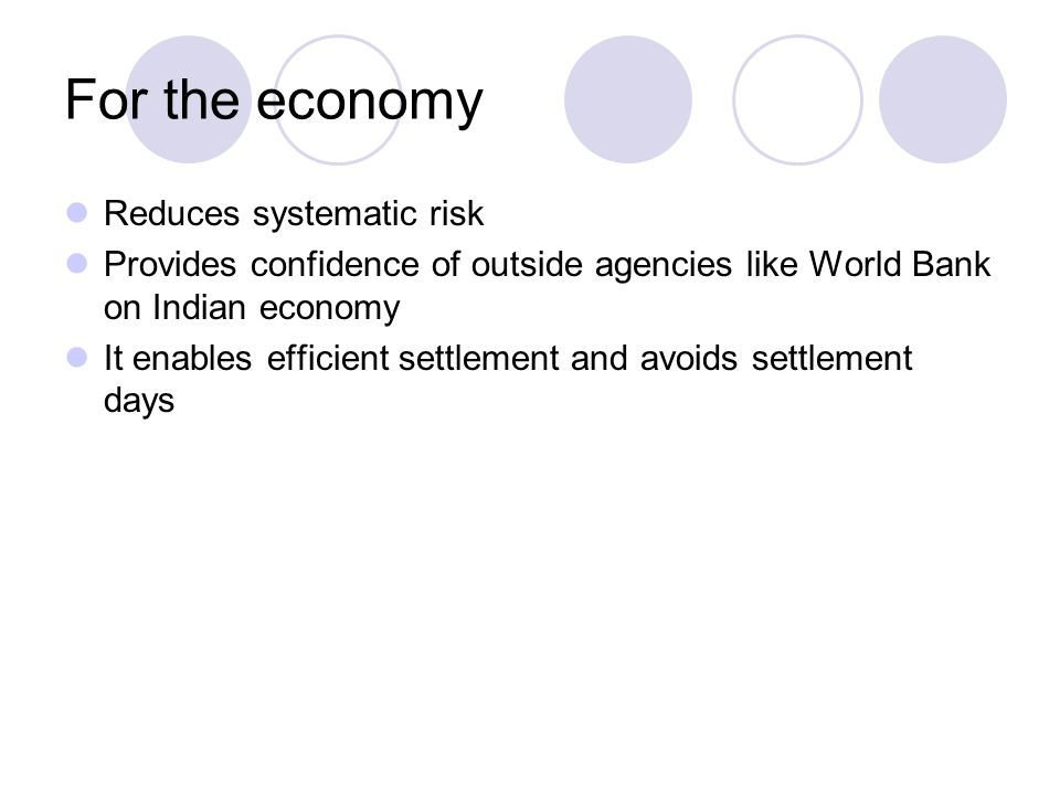 For the economy Reduces systematic risk