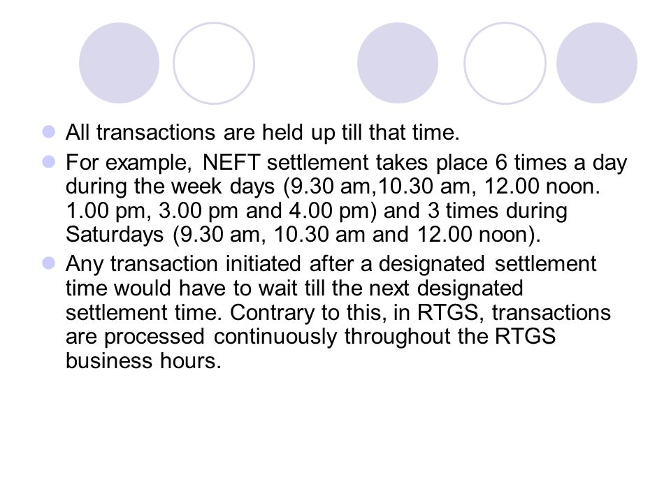 All transactions are held up till that time.