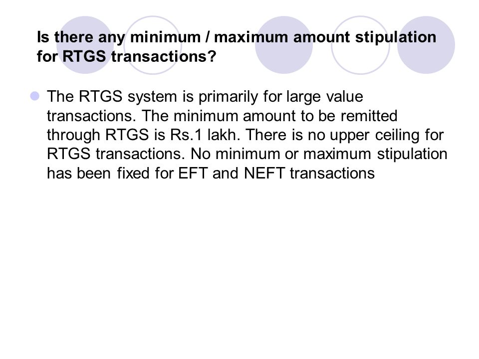 Is there any minimum / maximum amount stipulation for RTGS transactions