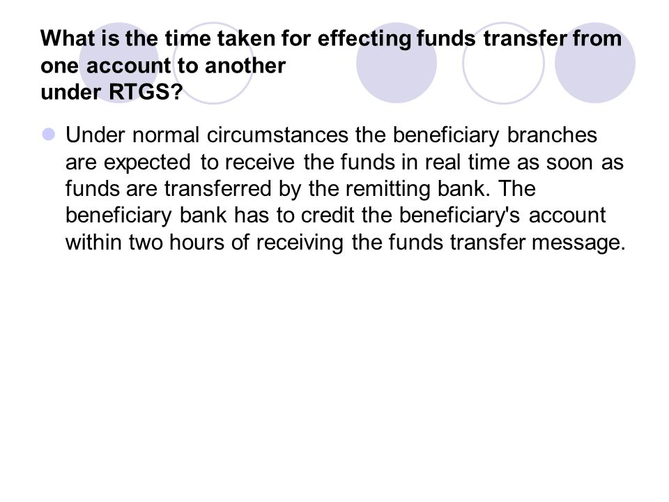 What is the time taken for effecting funds transfer from one account to another under RTGS