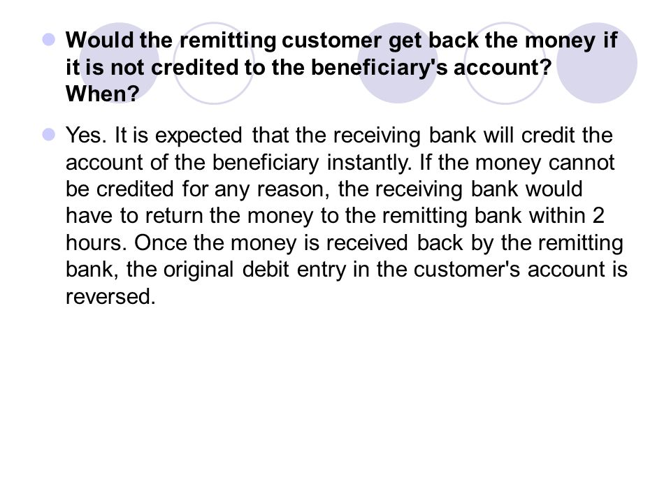 Would the remitting customer get back the money if it is not credited to the beneficiary s account When