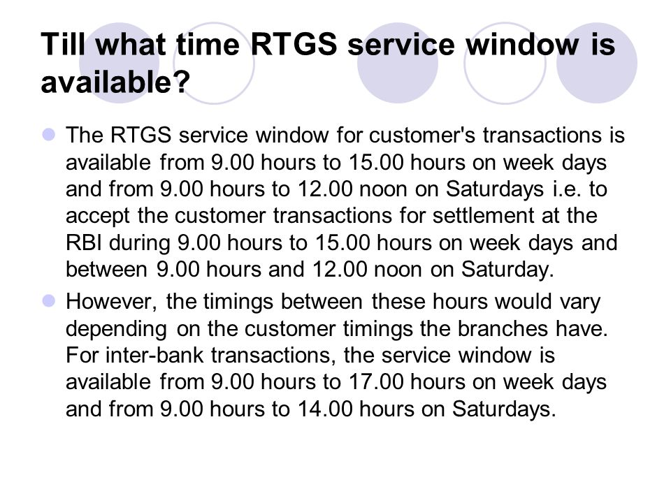 Till what time RTGS service window is available
