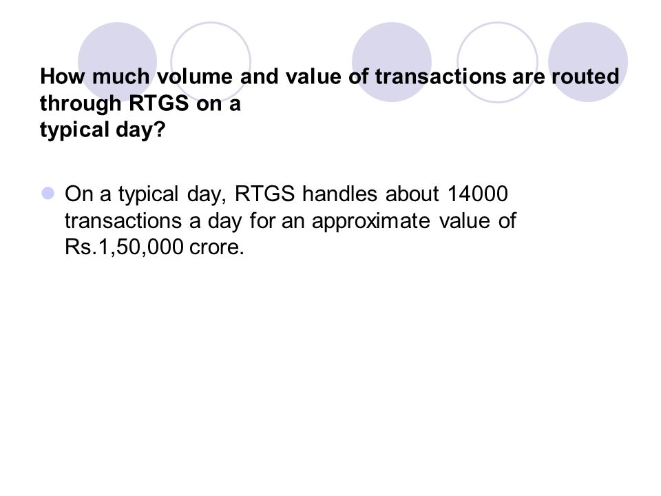 How much volume and value of transactions are routed through RTGS on a typical day