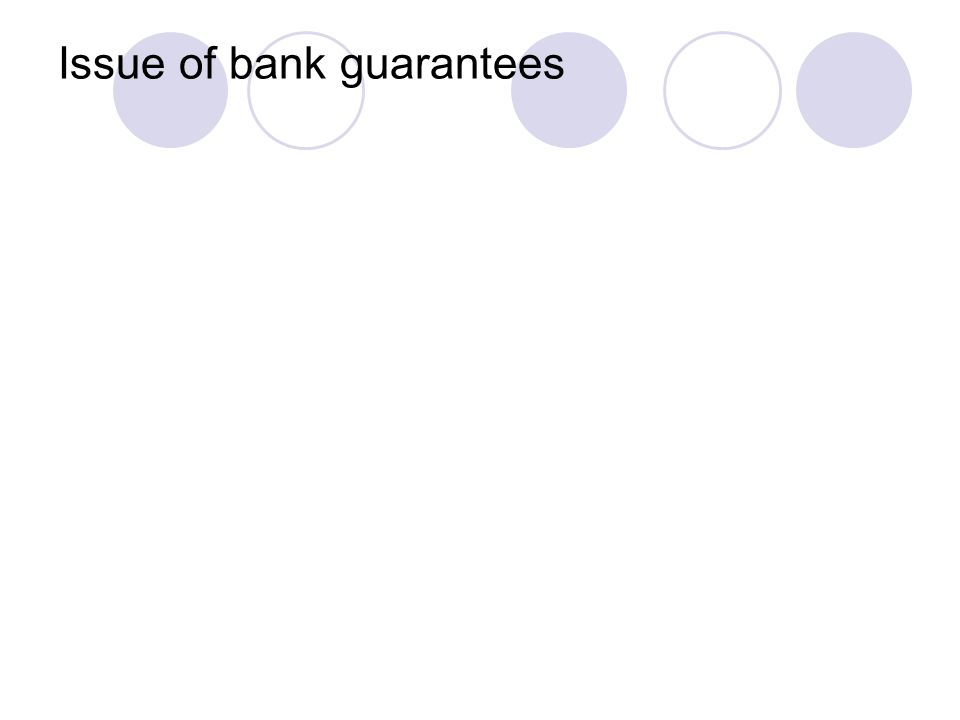 Issue of bank guarantees