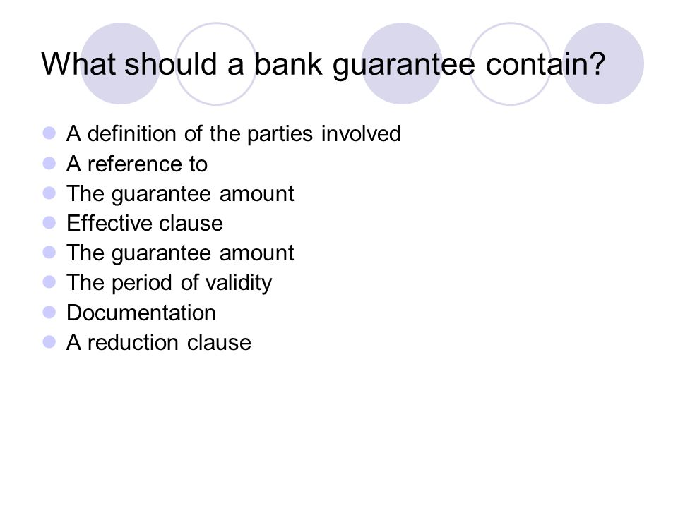 What should a bank guarantee contain