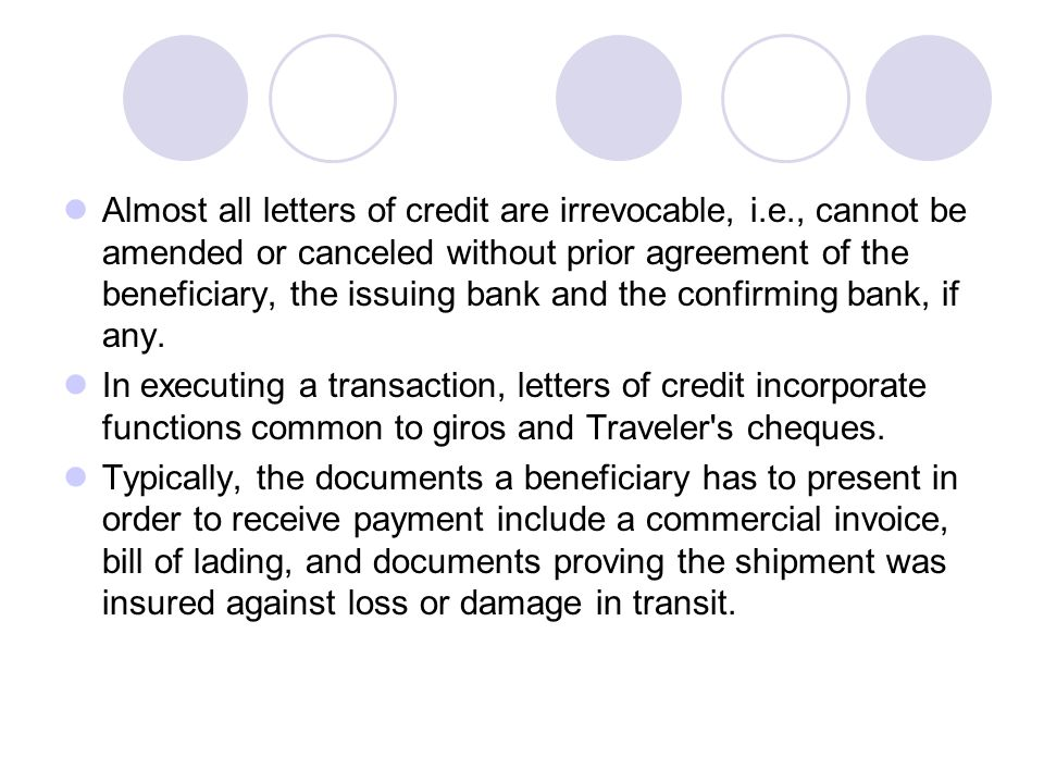 Almost all letters of credit are irrevocable, i. e