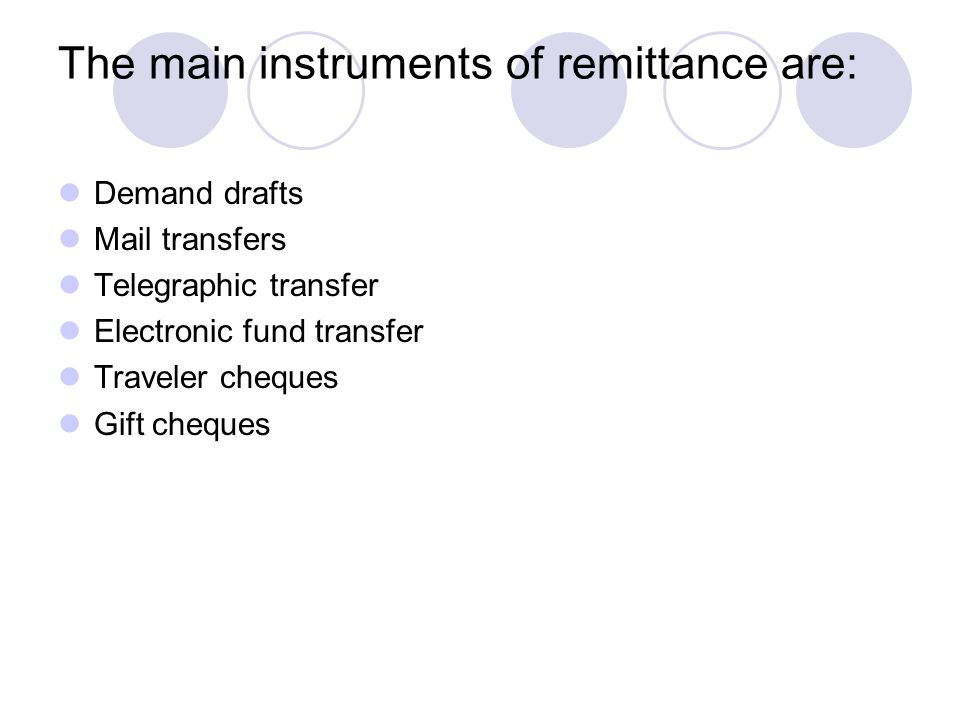 The main instruments of remittance are: