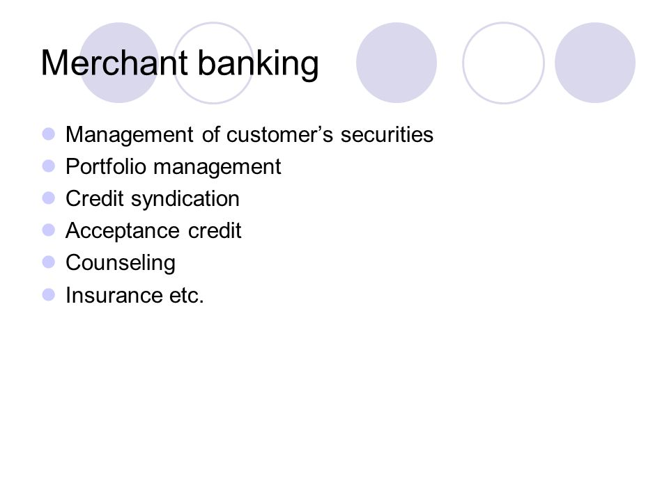 Merchant banking Management of customer's securities
