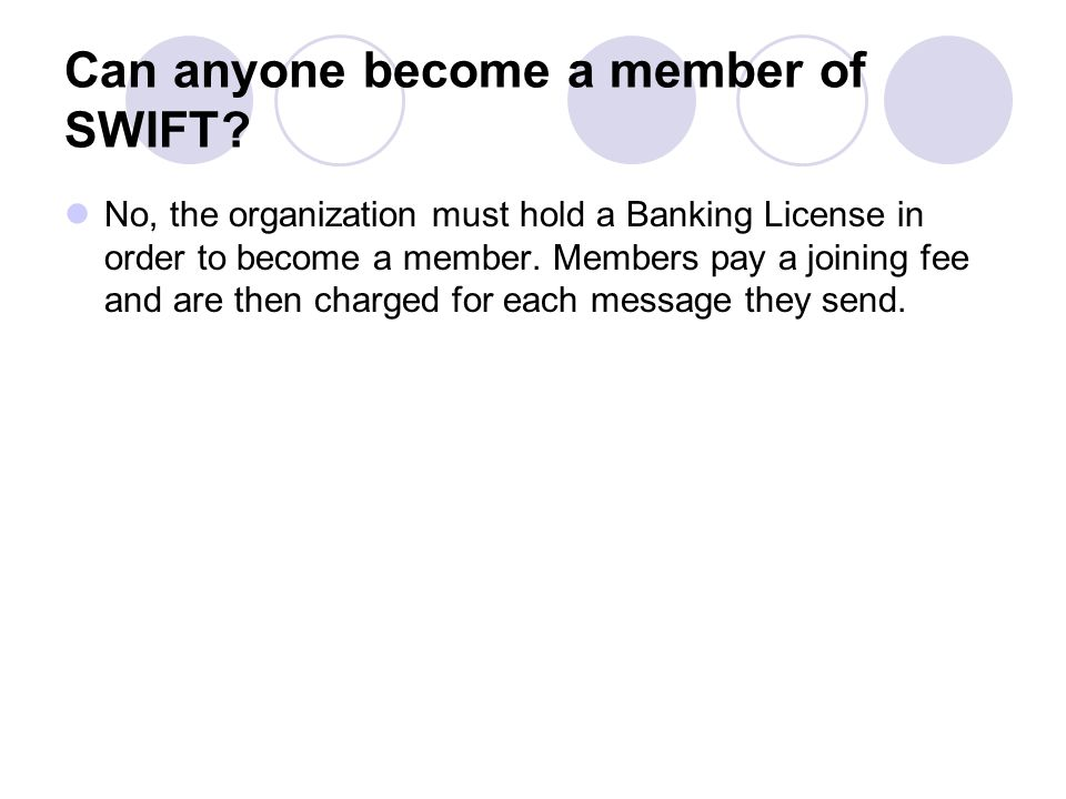 Can anyone become a member of SWIFT