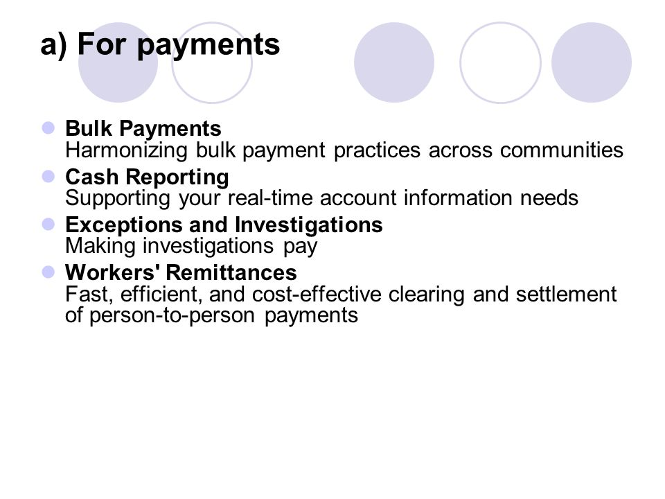 a) For payments Bulk Payments Harmonizing bulk payment practices across communities.