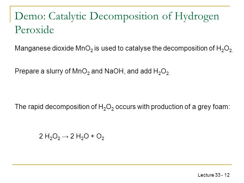 decomposing hydrogen peroxide essay Abstract: this lab was designed to observe the decomposition of hydrogen peroxide into it oxygen and water the equation for this reaction is h202 h2o + +1/2o2 thus by measuring volume and pressure of o2 generated the amount of o2 generated can be calculated which in turn can be utilized to determine the concentration of water already in the.