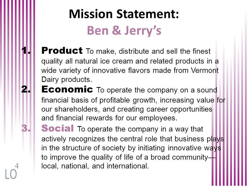 ben and jerry social mission That is the key that ben and jerry's uses for all our work including product  development, economic profit goals, along with our social mission.