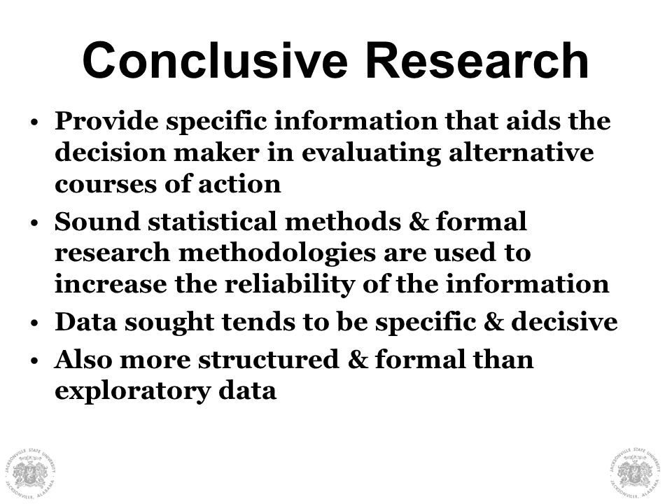 conclusive research Marketing research dr paurav shukla 1 1 when you can measure what you are speaking about and express it in numbers, you know something about it lord kelvin conclusive research dr paurav shukla 3 session objectives § survey methods § observation methods § experimentation § research proposal 4.