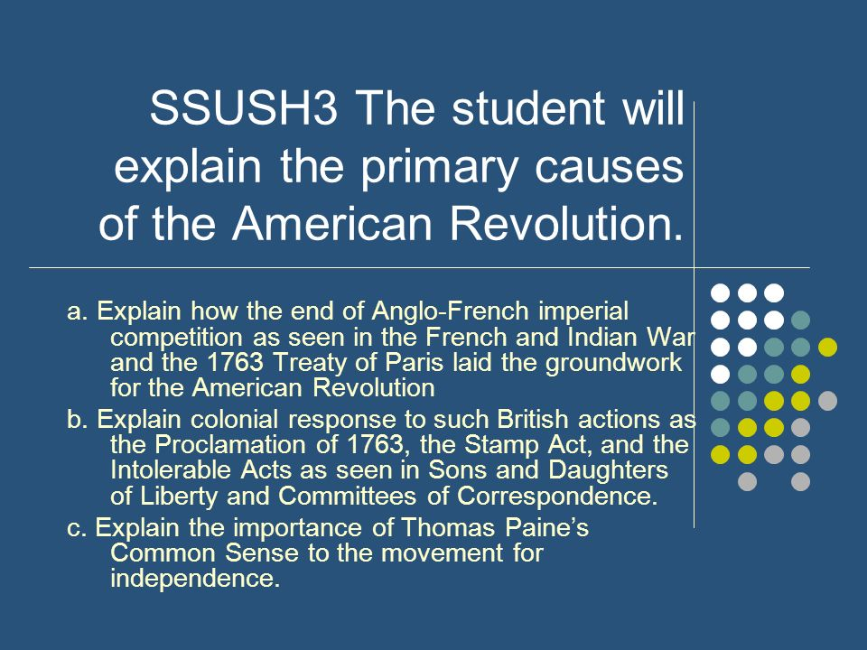 american revolution causes and importance The importance of economics in the american revolution economic and political causes of the american revolution one important event in the revolution.