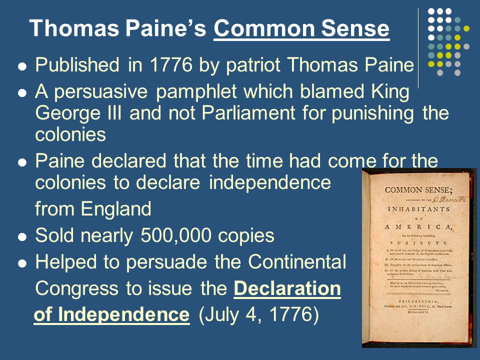 thomas paine s common sense and declaration independence Declaration and common sense (ethos, logos, and pathos)  tweet – thomas paine was clearly involved in the enlightenment era and may have been viewed as radical posted by jclark12345 at 1:03 pm email this blogthis share to twitter share to facebook share to pinterest labels: common, declaration, ethos, logos, pathos, sense 1.