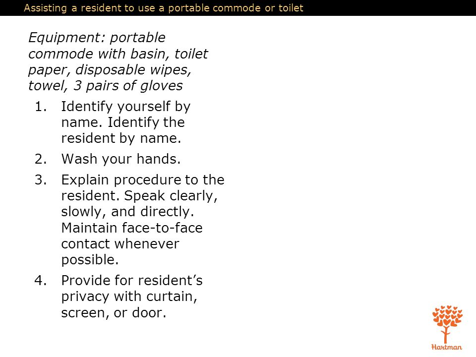 Assisting a resident to use a portable commode or toilet  1 List qualities  of urine. Toilet Equipment Name   makitaserviciopanama com