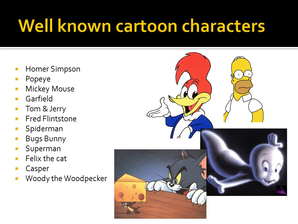 Well known cartoon characters