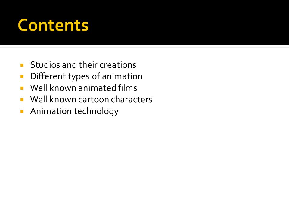 Contents Studios and their creations Different types of animation