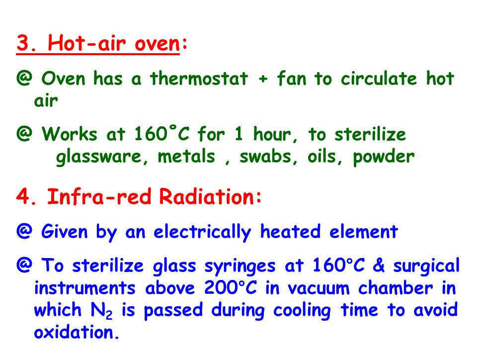 3. Hot-air oven: 4. Infra-red Radiation: