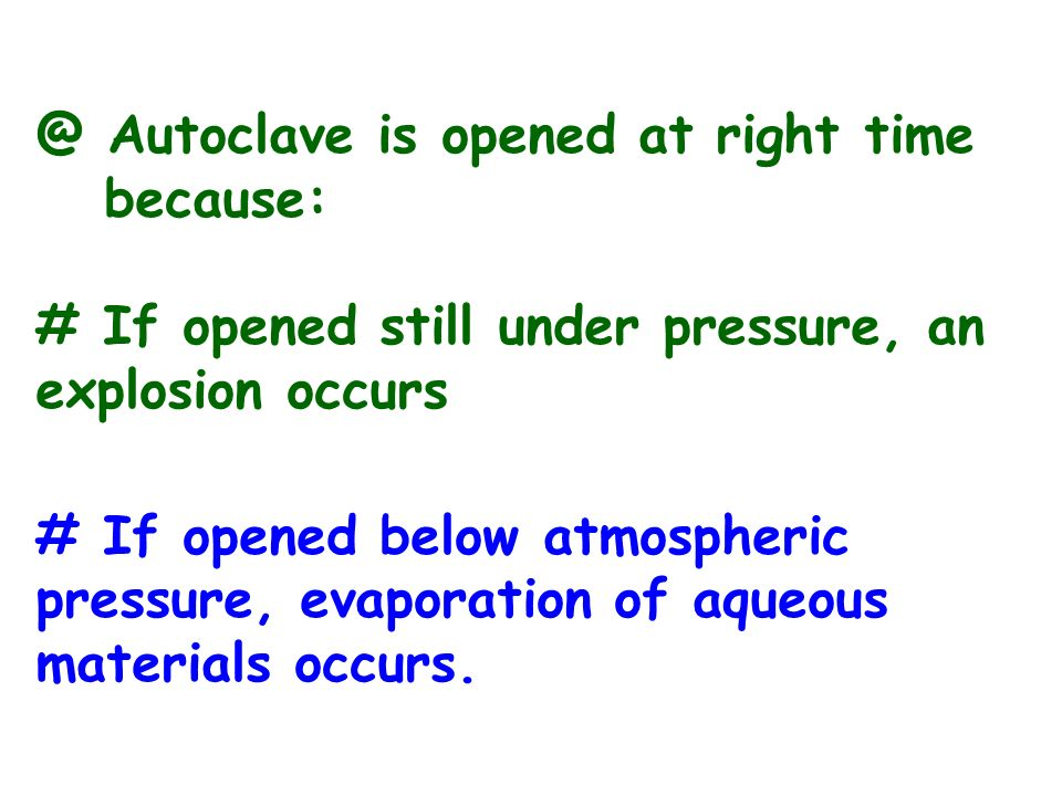 @ Autoclave is opened at right time