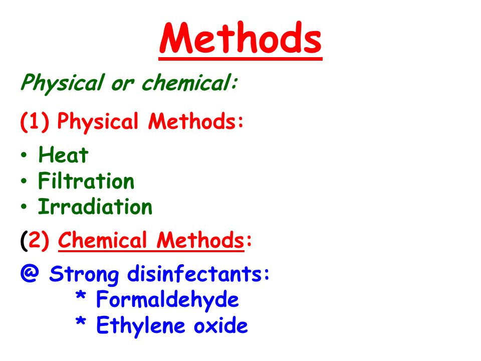 Methods Physical or chemical: Physical Methods: Heat Filtration