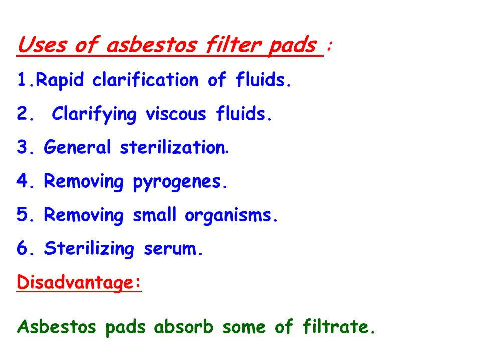 Uses of asbestos filter pads :