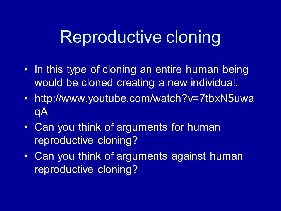 an analysis of cloning in human being What have the main arguments been in favor of human cloning and above all  against it  specifically, the human body would no longer be an immutable  boundary  the following review does not claim to be exhaustive, but rather to  analyse.