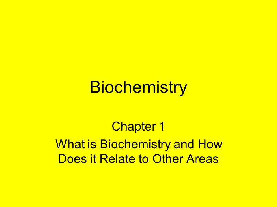 chapter 1 what is biochemistry and how does it relate to other, Human Body