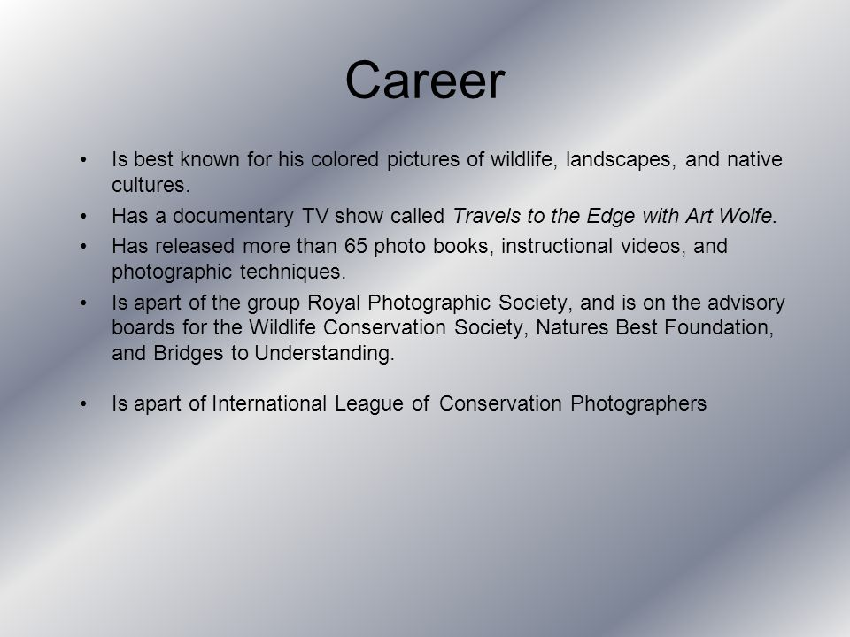 Career Is best known for his colored pictures of wildlife, landscapes, and native cultures.