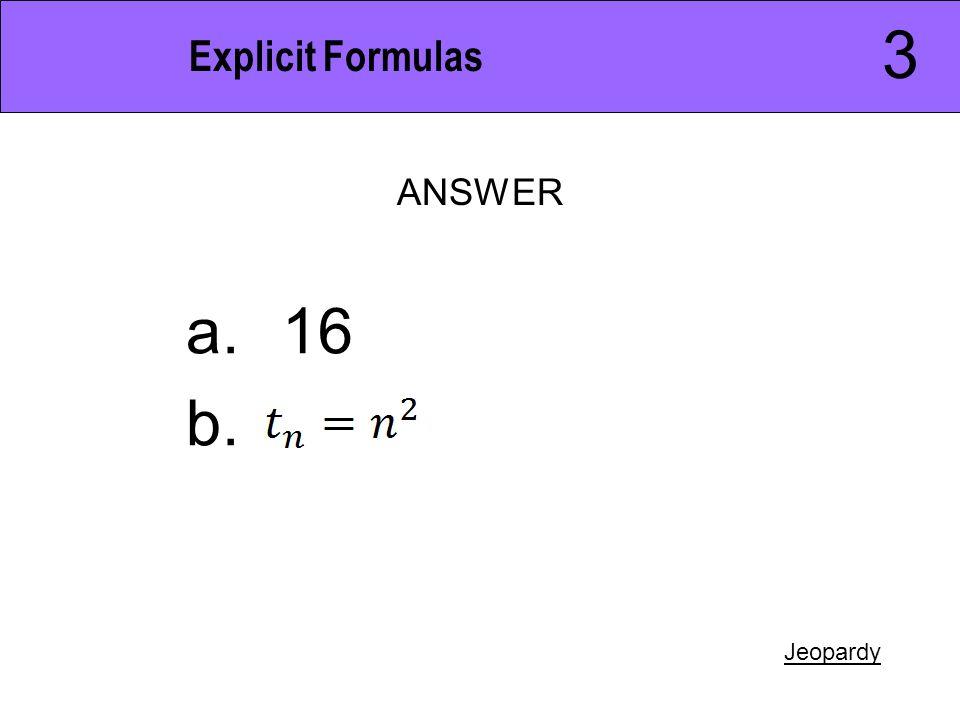 JEOPARDY Functions Equations Formulas Explicit Formulas ...