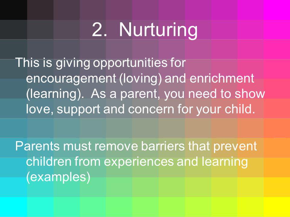 2. Nurturing