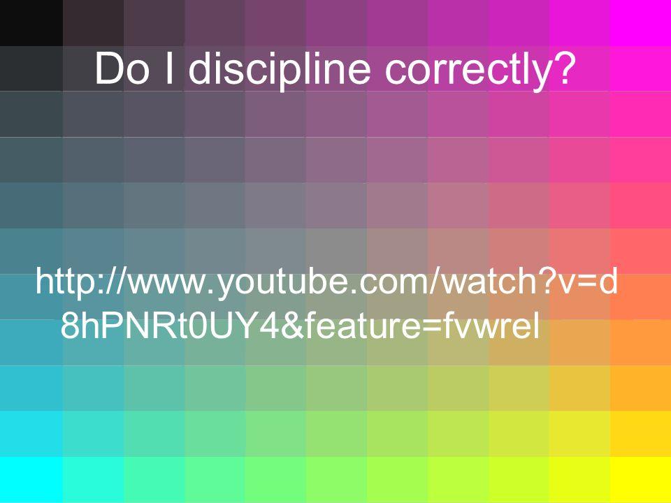 Do I discipline correctly