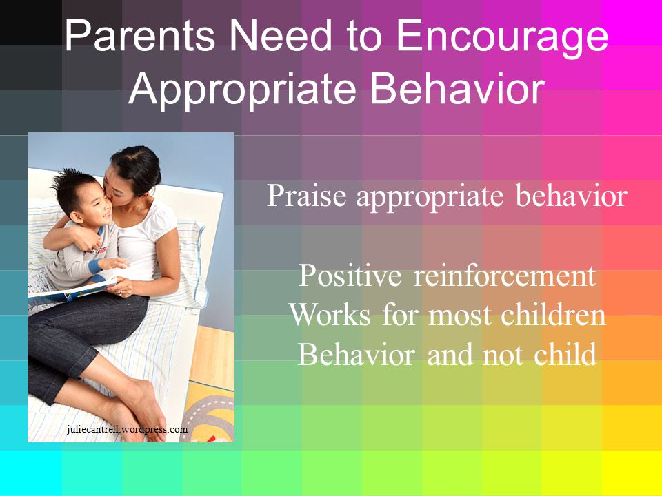 Parents Need to Encourage Appropriate Behavior