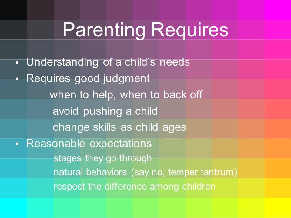 Parenting Requires Understanding of a child's needs