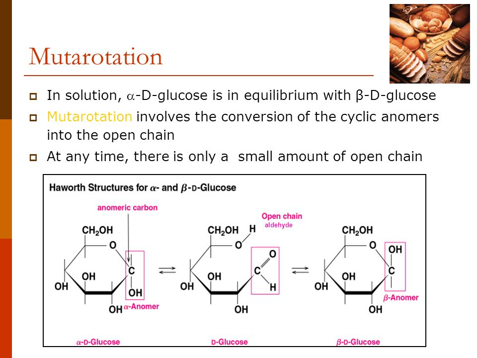 Mutarotation In solution, -D-glucose is in equilibrium with β-D-glucose.