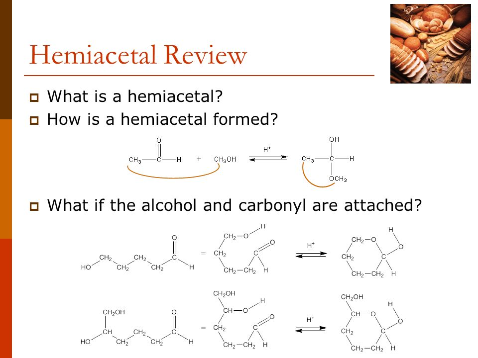 Hemiacetal Review What is a hemiacetal How is a hemiacetal formed