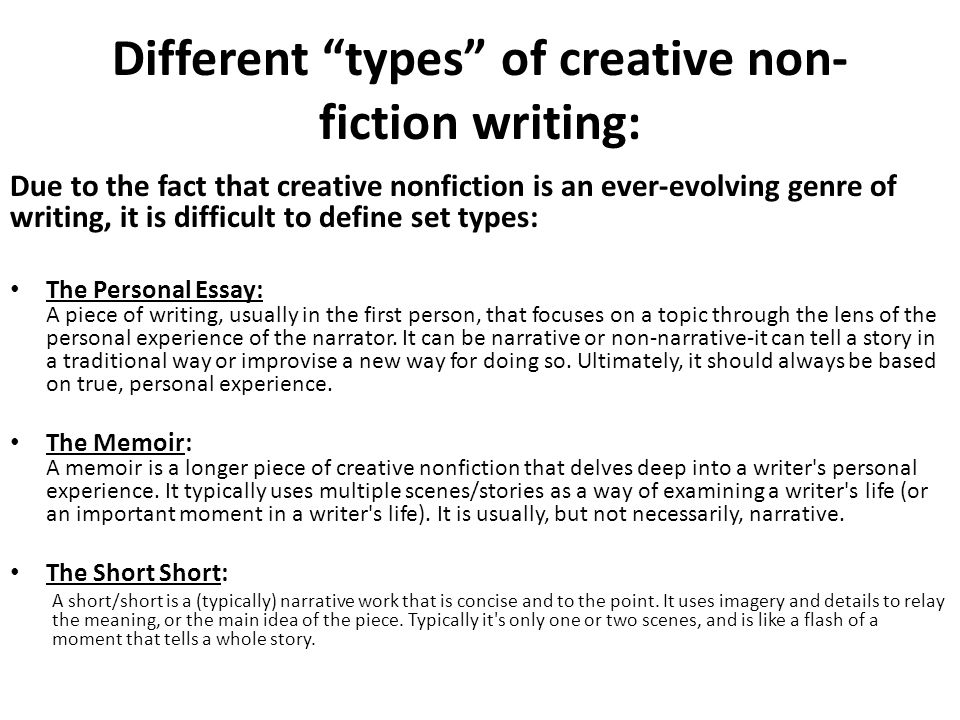writing a creative nonfiction memoir Creative non-fiction writing exercises categories: creative writing recreates reality write in any form (poetry, drama, short story, nonfiction, memoir.