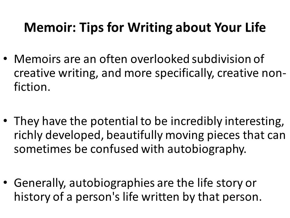 tips for writing a memoir If you decided to write a memoir, is there one big, important memory that you'd  want to write about let's share in the comments memoirist with a bad memory.