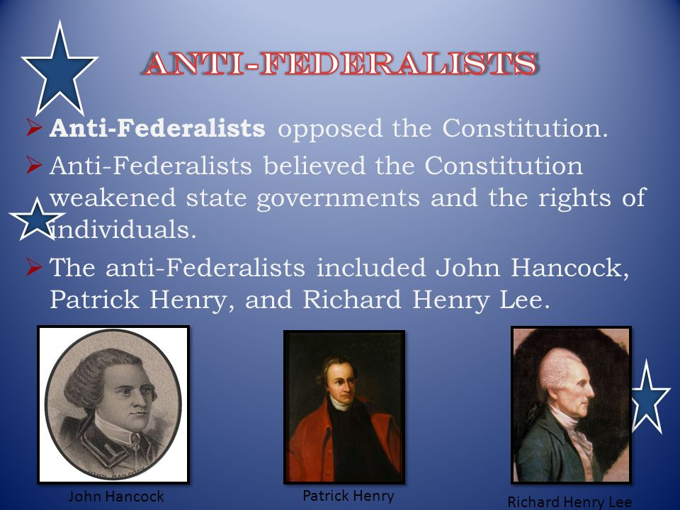 the mistakes of the anti federalists on the constitution Although the writings of the anti-federalists were diverse in their interpretations and responses to the constitution, they generally held three core principles first, they advocated for constitutional textualism, demanding that the constitution be accessible and explicit in how it separated the powers delegated to each branch.