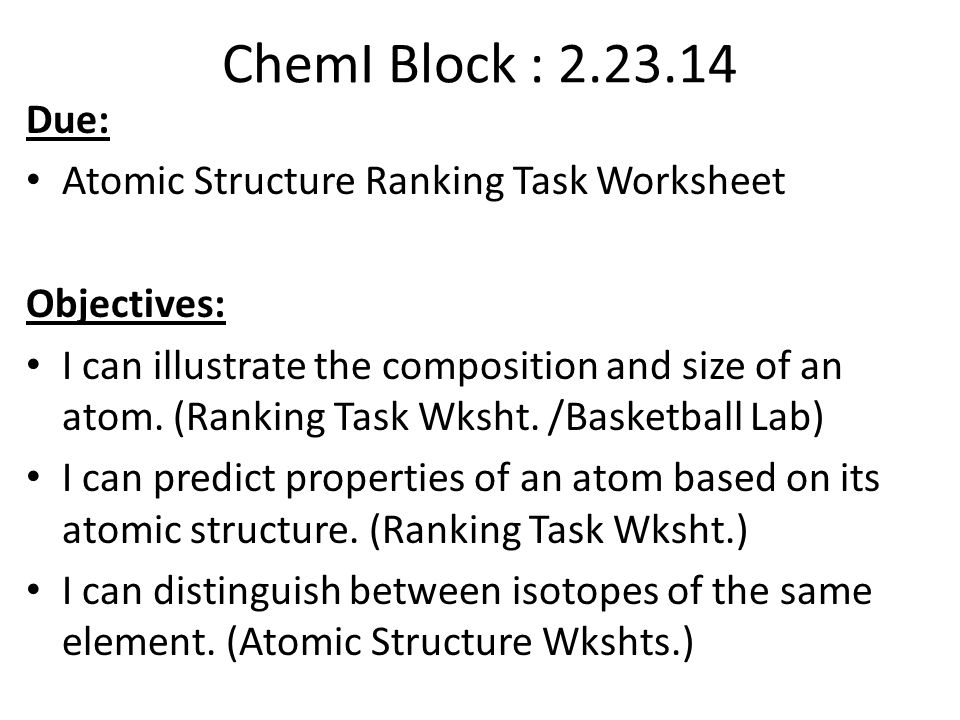 ChemI Block Due Atomic Structure Ranking Task Worksheet ppt – Atomic Structure Worksheet