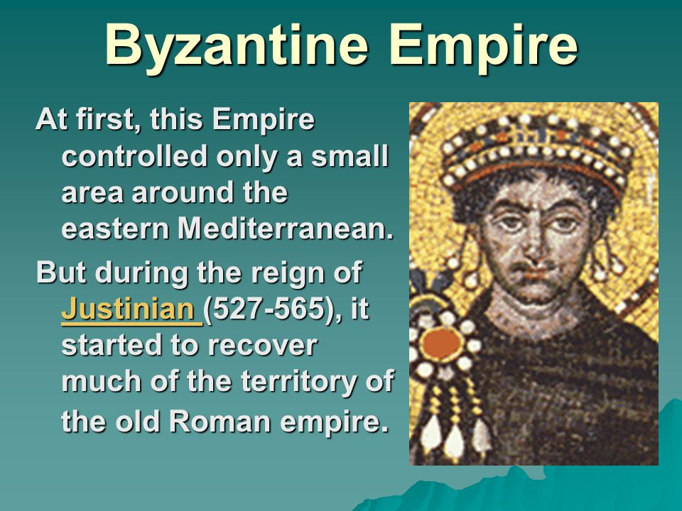 Byzantine Empire At first, this Empire controlled only a small area around the eastern Mediterranean.