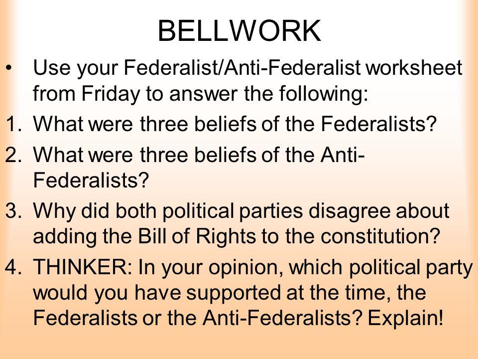bellwork use your federalist anti federalist worksheet. Black Bedroom Furniture Sets. Home Design Ideas