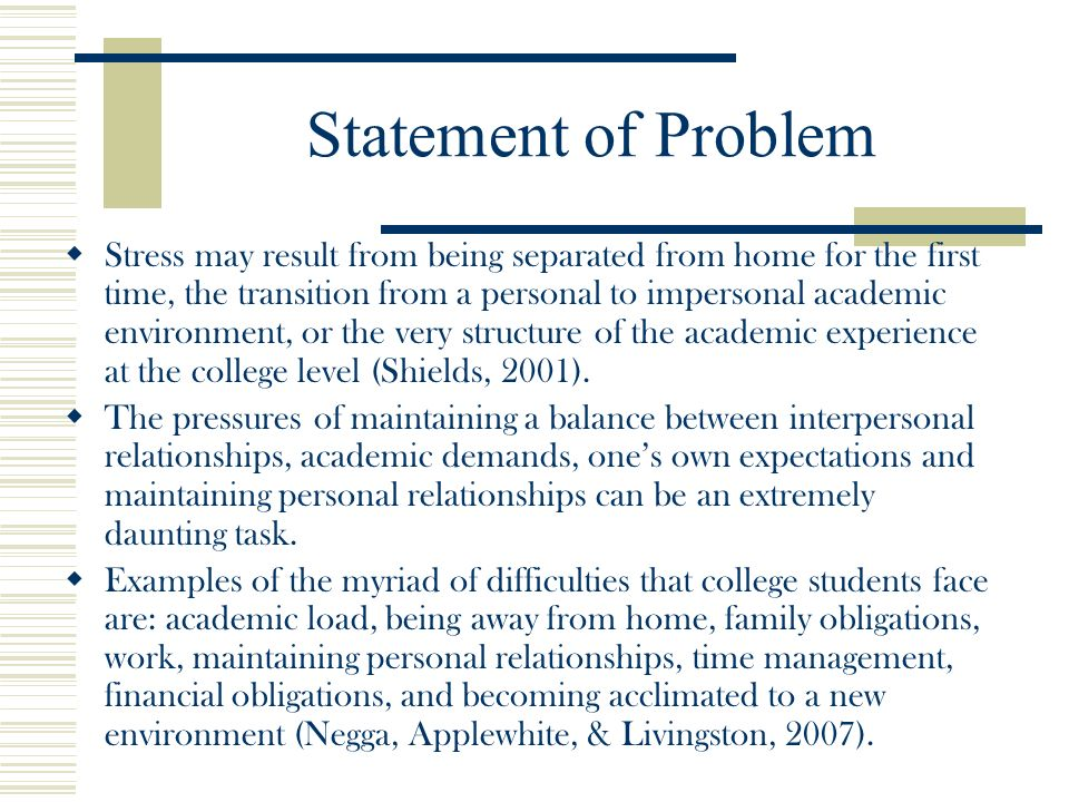 problem statement of study of stress management Academic and environmental stress among  statement of problem 8  statement of the problem the purpose of this study is to review some of the common stressors .