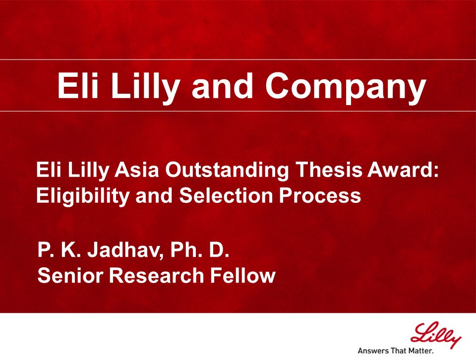 eli lilly outstanding thesis award Latest news dr basker for eli lilly and company outstanding thesis award have been honored with eli lilly outstanding thesis award 2014 by national.