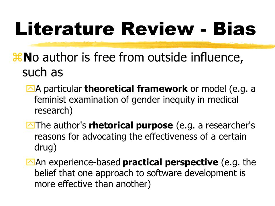 avoiding bias when reviewing literature reviews Conducting a literature review  reasons for a literature review good research involves reviewing what has been written about a topic among the.