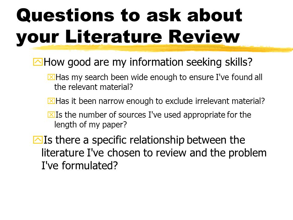 "good literature review questions Although there might be a chapter called the ""literature review  of the research questions being  what's required and what might be a good ."